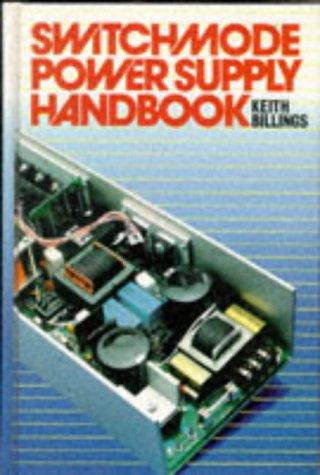 Switchmode Power Supply Handbook: Billings, Keith H.