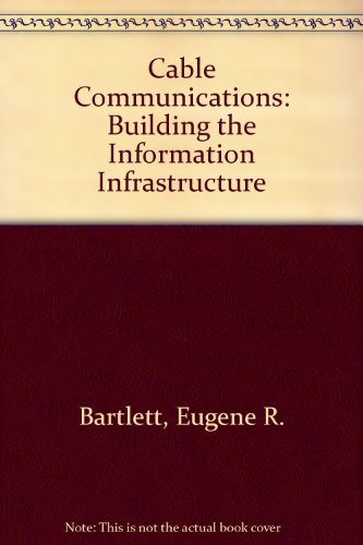 9780070053557: Cable Communications: Building the Information Infrastructure