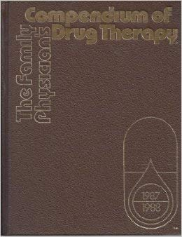 9780070053694: The Family Physician's Compendium of Drug Therapy, 1989