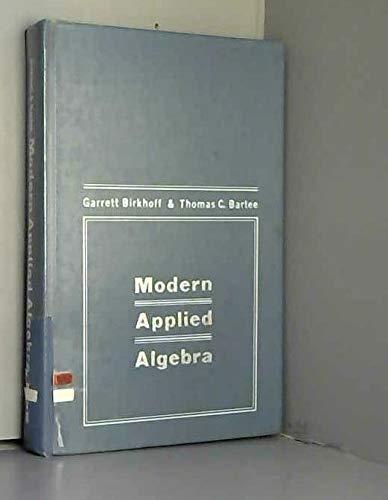 Modern Applied Algebra: Garrett D. Birkhoff;