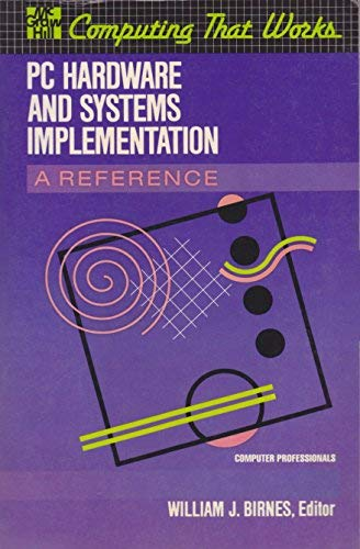 9780070053960: PC Hardware and Systems Implementation (Computing That Works)
