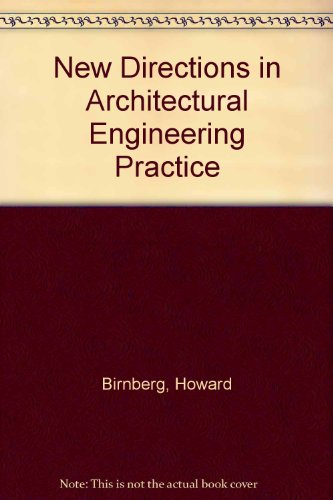 NEW DIRECTIONS IN ARCHITECTURAL AND ENGINEERING PRACTICE.