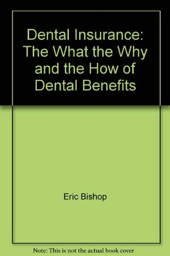 9780070054714: Dental insurance: The what, the why, and the how of dental benefits