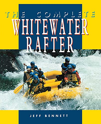 9780070055056: The Complete Whitewater Rafter