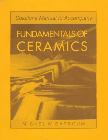 9780070055223: Solutions Manual to Accompany Fundamentals of Ceramics (Mcgraw-Hill Series in Materials Science and Engineering)