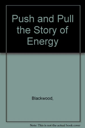 9780070055346: Push & Pull : The Story of Energy