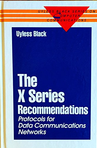9780070055469: The X Series Recommendations: Protocols for Data Communications Networks (Uyless Black Series on Computer Communications)
