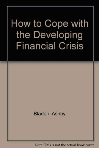 9780070055476: How to Cope with the Developing Financial Crisis