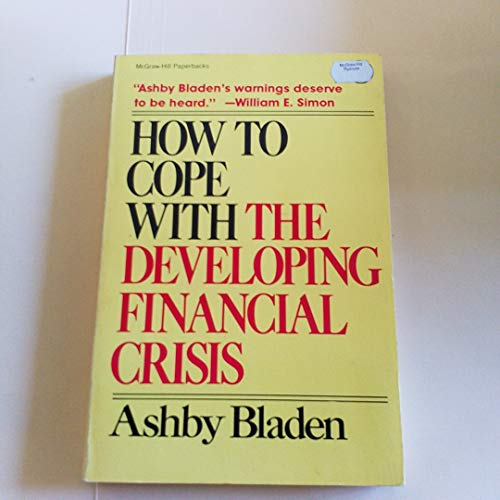 9780070055490: How to Cope With the Developing Financial Crisis