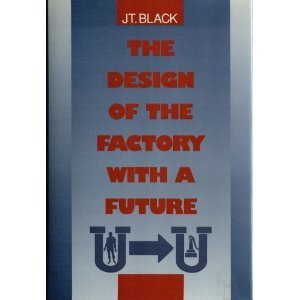 9780070055506: Design of the Factory with a Future (McGraw-Hill Series in Industrial Engineering & Management Science)