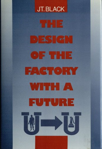 9780070055513: Design of the Factory with a Future (Mcgraw Hill Series in Industrial Engineering and Management Science)