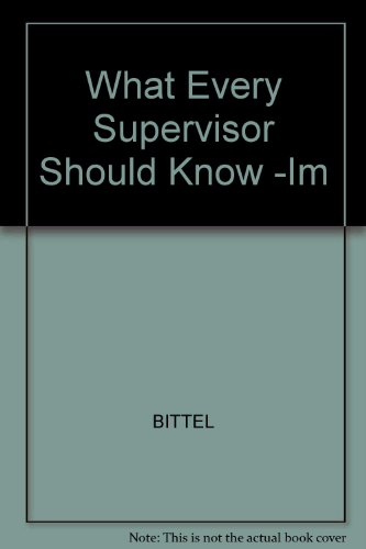 9780070055827: What Every Supervisor Should Know -Im