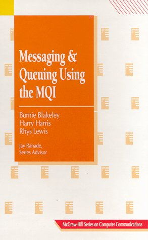 9780070057302: Messaging and Queuing Using the MQI: Concepts & Analysis, Design & Development (McGraw-Hill Computer Communications Series)