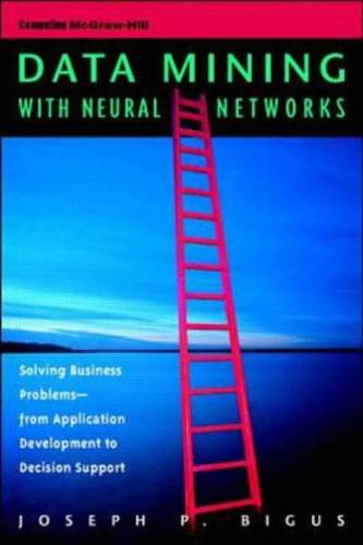 9780070057791: Data Mining With Neural Networks: Solving Business Problems from Application Development to Decision Support