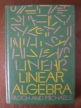 Linear Algebra: Bloch, Norman J.,