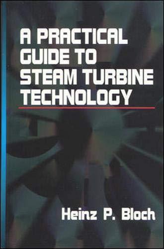 A Practical Guide to Steam Turbine Technology: Bloch, Heinz P.