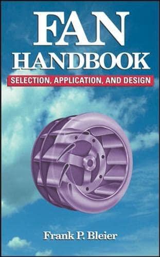 Fan Handbook: Selection, Application, and Design: Bleier, Frank P.