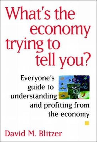 9780070059399: What's the Economy Trying to Tell You?: Everyone's Guide to Understanding and Profiting from the Economy