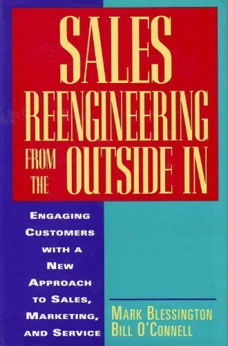 9780070059504: Sales Reengineering from the Outside in: Engaging Customers With a New Approach to Sales, Marketing, and Service