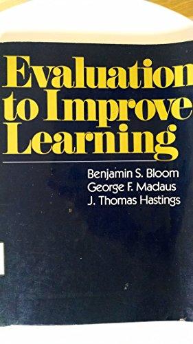 Evaluation to Improve Learning: Bloom, Benjamin Samuel, Madaus, G.