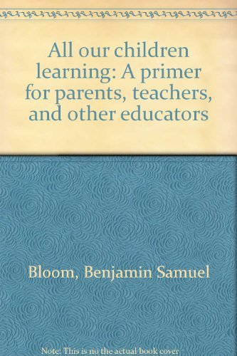 9780070061187: All our children learning: A primer for parents, teachers, and other educators