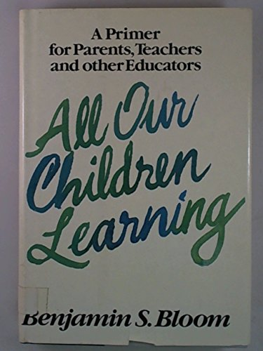 9780070061200: All Our Children Learning: A Primer for Parents, Teachers, and Other Educators