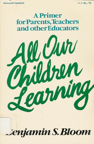 9780070061217: All Our Children Learning: A Primer for Parents, Teachers, and Other Educators