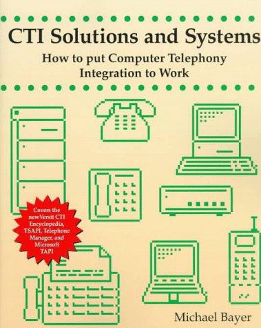 9780070061538: CTI Solutions and Systems: How to Put Computer Telephony Integration to Work