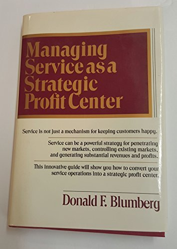 9780070061897: Managing Service As a Strategic Profit Center