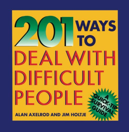 9780070062184: 201 Ways to Deal With Difficult People (Quick-Tip Survival Guides)
