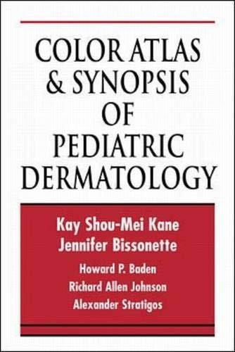 Color Atlas and Synopsis of Pediatric Dermatology: Richard Allen Johnson;