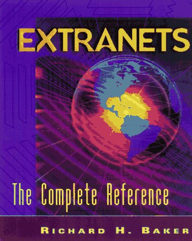 9780070063020: Extranets: The Complete Sourcebook