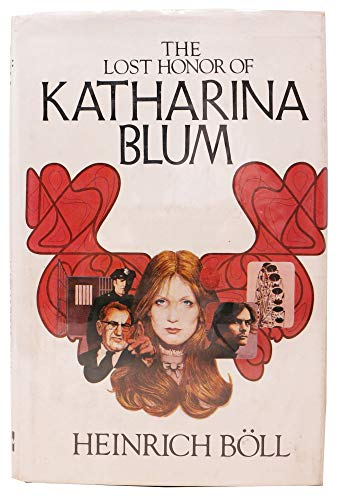 9780070064256: The lost honor of Katharina Blum : how violence develops and where it can lead