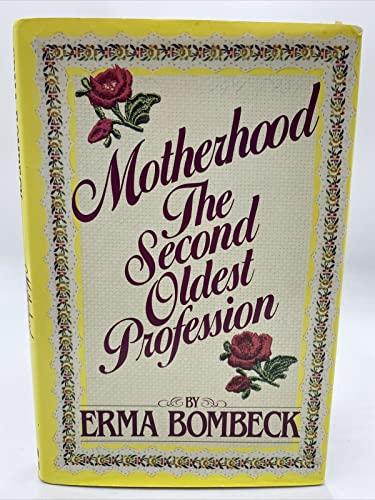 9780070064546: Motherhood: The Second Oldest Profession