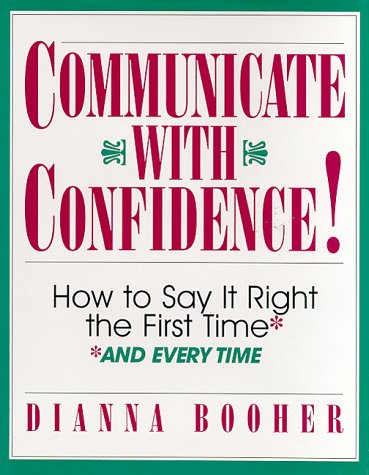 9780070064553: Communicate With Confidence!: How to Say It Right the First Time and Everytime