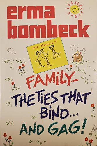 9780070064607: Family: The Ties That Bind and Gag!