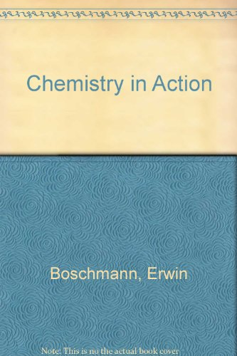 Chemistry in Action : A Laboratory Manual: E. Boschmann; N.