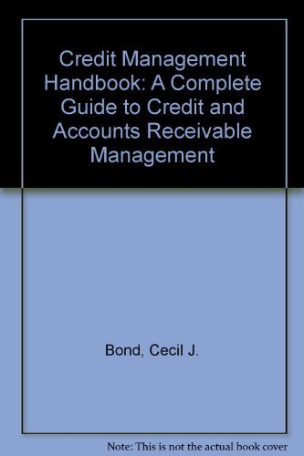 9780070065642: Credit Management Handbook: A Complete Guide to Credit and Accounts Receivable Operations