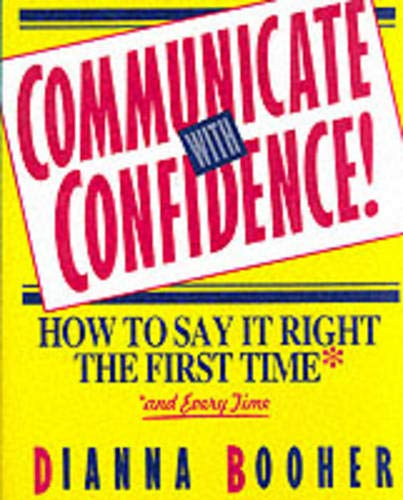 9780070066069: Communicate With Confidence!: How to Say It Right the First Time and Every Time