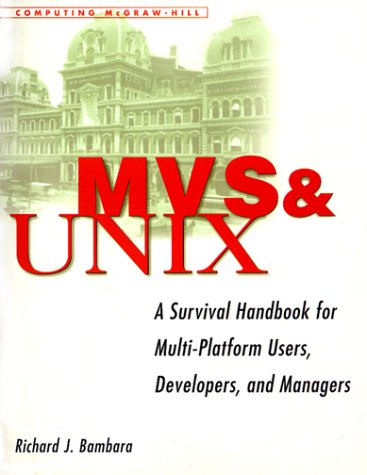 9780070066632: MVS and UNIX: A Survival Handbook for Multi-Platform Users, Developers, and Managers