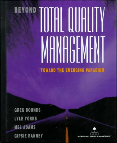 9780070066786: Beyond Total Quality Management: Toward the Emerging Paradigm (McGraw-Hill Series in Management)