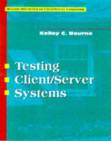 9780070066885: Testing Client/Server Systems (Client/Serving Computing)