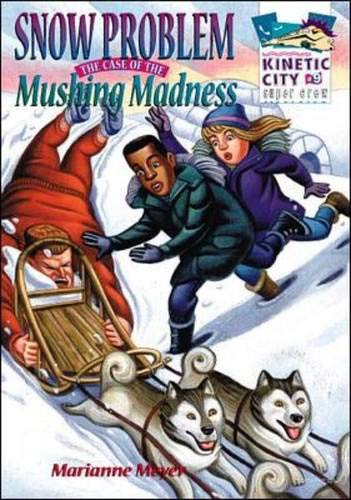 9780070066939: Snow Problem: The Case of the Mushing Madness (Kinetic City Super Crew)
