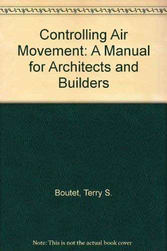 9780070067134: Controlling Air Movement: A Manual for Architects and Builders