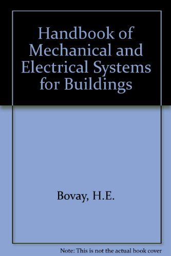 Handbook of Mechanical and Electrical Systems for: H. E. Bovay