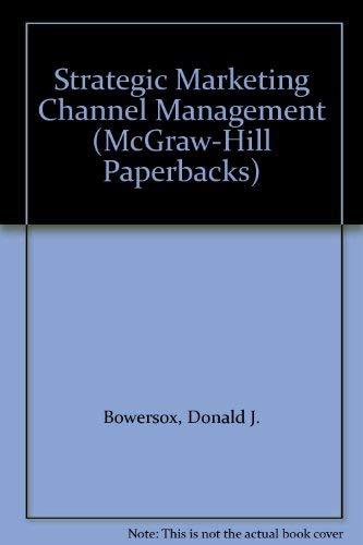 9780070067578: Strategic Market Channel Management (McGraw-Hill Paperbacks)
