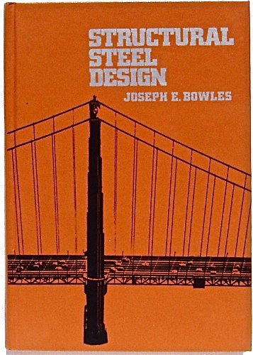 Structural Steel Design: Joseph E. Bowles