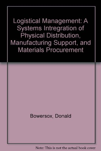 9780070068841: Logistical Management: A Systems Intregration of Physical Distribution, Manufacturing Support, and Materials Procurement