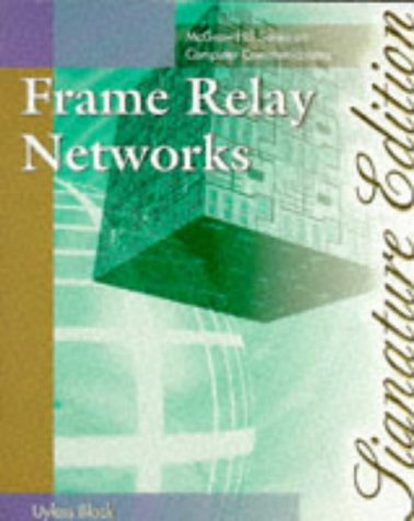9780070068902: Frame Relay Networks-Signature Edition