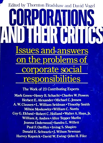 Corporations and Their Critics : Issues and Answers to the Problems of Corporate Social Responsib...